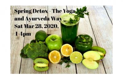 SPRING DETOX: THE YOGA & AYURVEDA WAY, MAR 28, 1-4PM